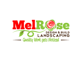 MelRose Design & Build Landscaping (slogan) Quality Work gets Noticed logo design