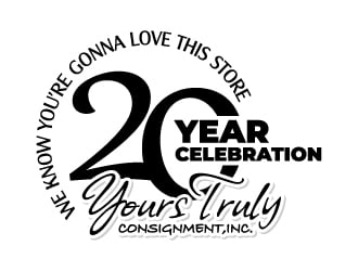 WE KNOW YOURE GONNA LOVE THIS STORE      -    20 year celebration          -    Yours Truly Consignment,Inc. logo design