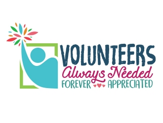 Volunteers : Always Needed Forever Appreciated  winner