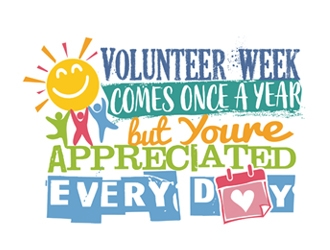 Volunteer Week Comes Once A Year, but Youre Appreciated Every Day logo design