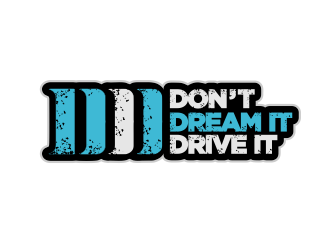 Don't Dream It Drive It logo design