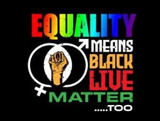 Equality means ALL LIVES MATTER logo design