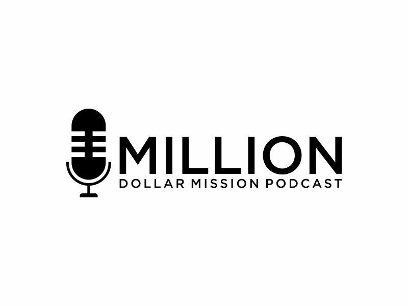 Million Dollar Mission Podcast logo design by Toraja_@rt