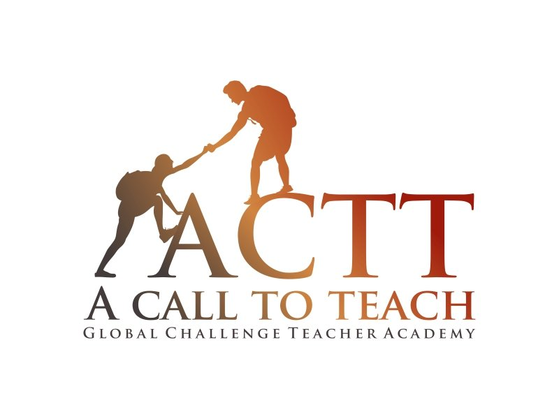 ACTT / A call to teach, and, Global Challenge Teacher Academy Logo Design